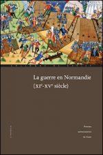 La guerre en Normandie (XIe-XVe siècle)