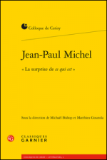 "Jean-Paul Michel. ""La surprise de ce qui est"""