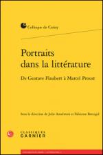 Portraits dans la littérature. De Gustave Flaubert à Marcel Proust