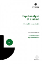 Psychanalyse et cinéma. Du visible et du dicible