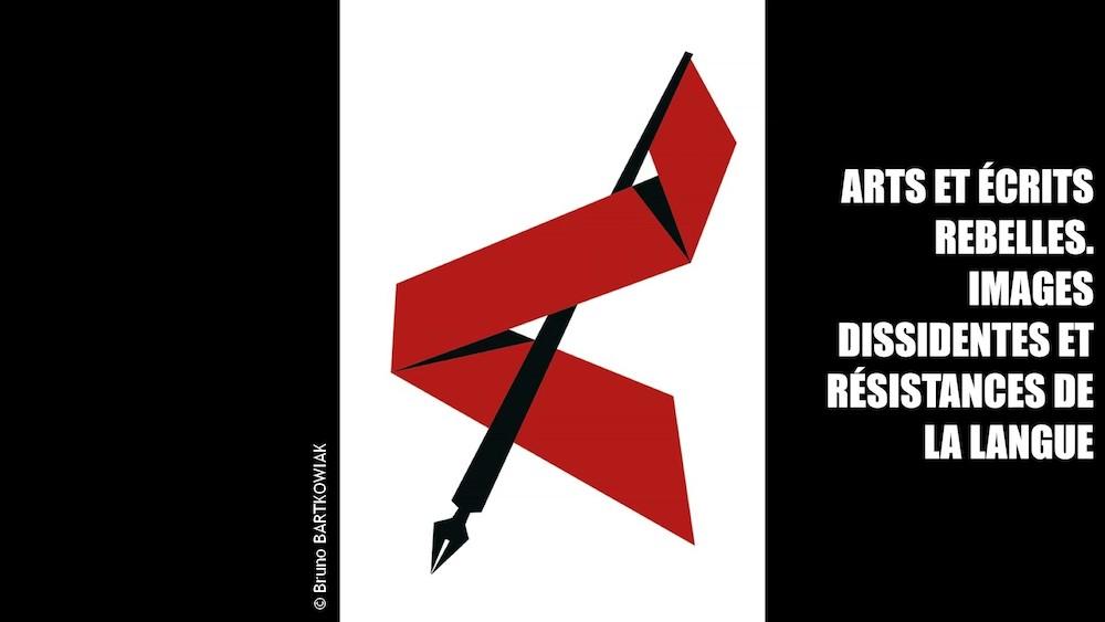 """Illustration du colloque """"Arts et écrits reblles. Images dissidentes et résistances de la langue"""" (2020)"""