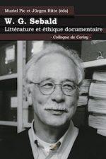 W.G. Sebald. Littérature et éthique documentaire
