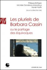 Les pluriels de Barbara Cassin ou Le partage des équivoques