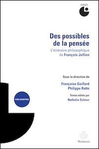 Des possibles de la pensée. L'itinéraire philosophique de François Jullien