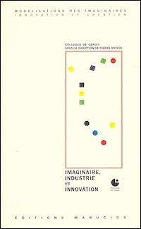Imaginaire, industrie et innovation