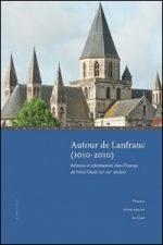 Autour de Lanfranc (1010-2010)