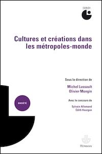 Cultures et création dans les métropoles-monde