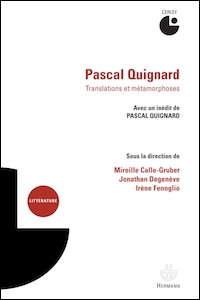 Pascal Quignard. Translations et métamorphoses