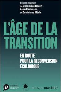 L'âge de la transition. En route pour la reconversion écologique