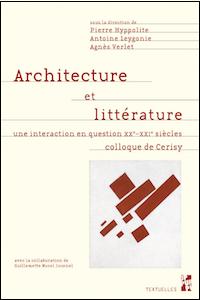 Architecture et littérature. Une interaction en question (XXe-XXIe siècles)