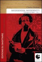 Charles Dickens, Modernism, Modernity (Vol. 1)