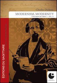Charles Dickens, Modernism, Modernity (Vol. 2)