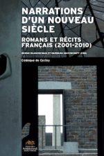 Narrations d'un nouveau siècle. Romans et récits français (2001-2010)