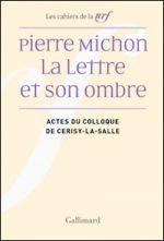Pierre Michon. La Lettre et son ombre