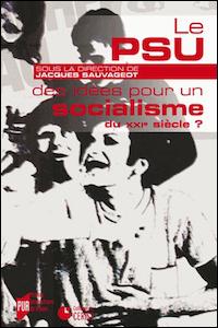 Le PSU, des idées pour un socialisme au XXIe siècle ?