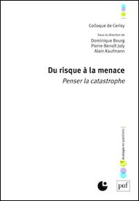 Du risque à la menace. Penser la catastrophe