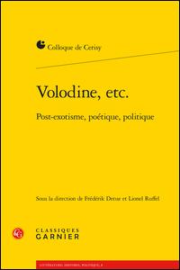 Volodine, etc. Post-exotisme, poétique, politique