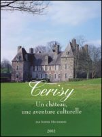 Cerisy. Un château, une aventure culturelle