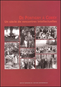 De Pontigny à Cerisy. Un siècle de rencontres intellectuelles