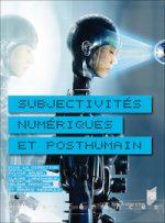 Subjectivités numériques et posthumain