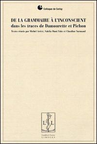 De la grammaire à l'inconscient, dans les traces de Damourette et Pichon