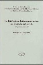 La Littérature latino-américaine au seuil du XXIe siècle