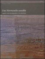 Une Normandie sensible. Regards croisés de géographes et de plasticiens