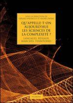 Qu'appelle-t-on aujourd'hui les sciences de la complexité ?