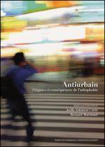Antiurbain. Origines et conséquences de l'urbaphobie