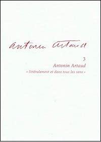 Antonin Artaud « littéralement et dans tous les sens »