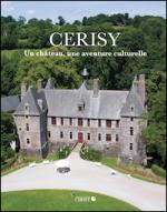 Cerisy. Un château, une aventure culturelle (réédition)
