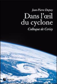 Jean-Pierre Dupuy. Dans l'œil du cyclone