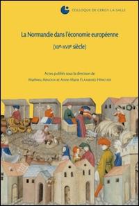 La Normandie dans l'économie européenne (XIIe-XVIIe siècle)