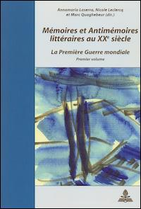 Mémoires et Antimémoires littéraires au XXe siècle. La Première Guerre mondiale