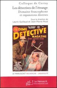 Les détectives de l'étrange - Tome II : Domaine francophone et expansions diverses