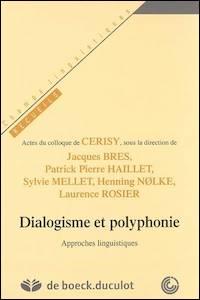 Dialogisme et polyphonie. Approches linguistiques