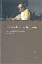 L'épistolaire au féminin. Correspondances de femmes (XVIIIe-XXe siècle)