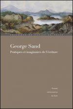 George Sand, pratiques et imaginaires de l'écriture