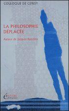 La philosophie déplacée. Autour de Jacques Rancière