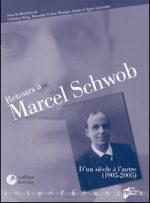 Retours à Marcel Schwob. D'un siècle à l'autre (1905-2005)