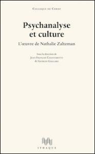 Psychanalyse et culture. L'œuvre de Nathalie Zaltzman