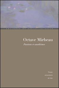 Octave Mirbeau. Passions et anathèmes