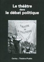 Le théâtre dans le débat politique