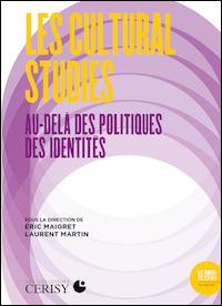 Les Cultural Studies : au-delà des politiques des identités