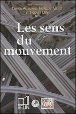 Les sens du mouvement. Modernité et mobilités dans les sociétés urbaines contemporaines