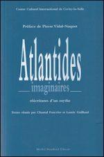 Atlantides imaginaires. Réécritures d'un mythe