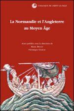 La Normandie et l'Angleterre au Moyen Âge