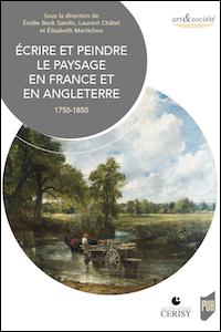 Écrire et peindre le paysage en France et en Angleterre, 1750-1850