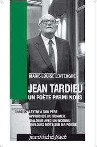 Jean Tardieu, un poète parmi nous