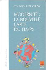 Modernité : la nouvelle carte du temps